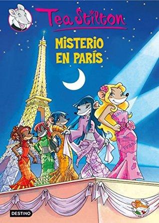 Misterio en París: Tea Stilton 4  by  Thea Stilton