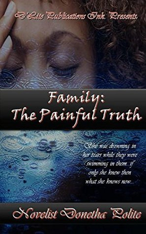 Family: The Painful Truth Donetha Polite
