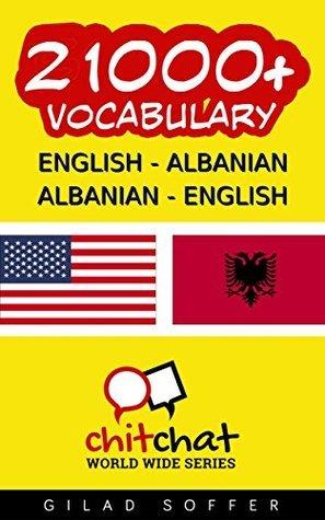 21000+ English - Albanian Albanian - English Vocabulary  by  Gilad Soffer