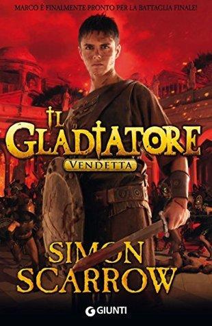Il Gladiatore. Vendetta Simon Scarrow
