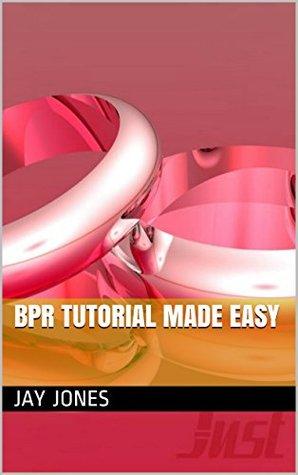 BPR tutorial made easy Jay Jones