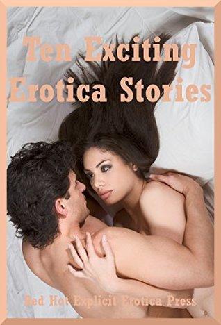 Ten Exciting Erotica Stories: Ten Explicit Erotica Stories  by  Alice Drake