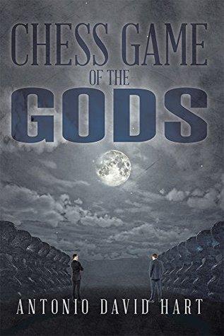 Chess Game of the Gods  by  Antonio David Hart