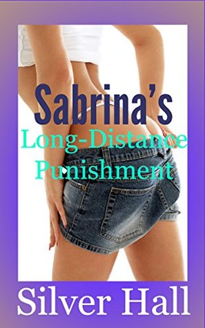 Sabrinas Long-Distance Punishment Silver Hall