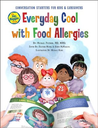 The No Biggie Bunch Everyday Cool with Food Allergies  by  Michael Pistiner