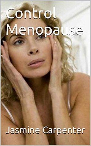 Control Menopause  by  Jasmine Carpenter