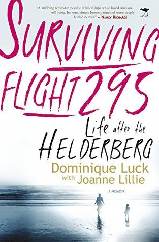 Surviving Flight 295: Life after the Helderberg  by  Dominique Luck