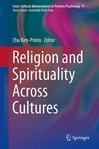 Religion and Spirituality Across Cultures  by  Chu Kim-Prieto