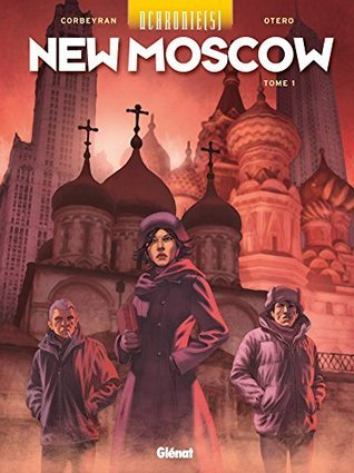 Uchronie(s) New Moscow Tome 1 (Uchronie(s) - New Moscow)  by  Éric Corbeyran