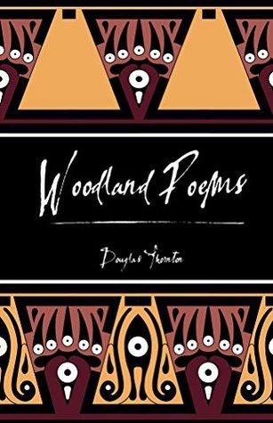 Woodland Poems  by  Douglas Thornton