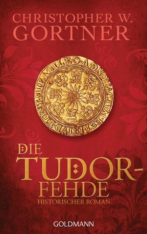 Die Tudor-Fehde (The Spymaster Chronicles, #3)  by  C.W. Gortner