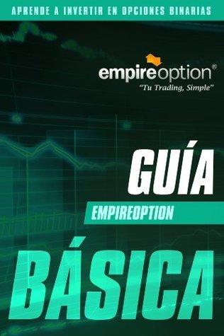 Guia Básica para Inversores en Opciones Binarias (Guía Básica para Inversores en Opciones Binarias nº 1) Empire Option