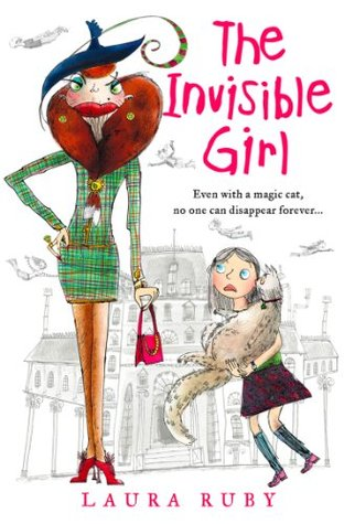 The Invisible Girl (The Wall and the Wing, Book 1) Laura Ruby