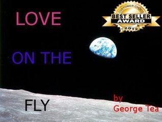 LOVE ON THE FLY  by  George Tea