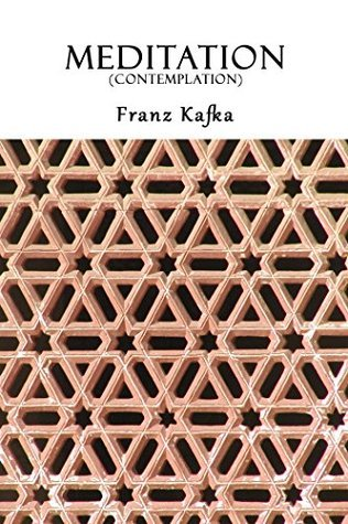 Meditation (or Contemplation): A Collection of Eighteen Short Stories  by  Franz Kafka