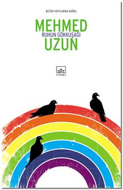 Ruhun Gökkuşağı  by  Mehmed Uzun