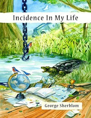 Incidence In My Life  by  George Sherblom