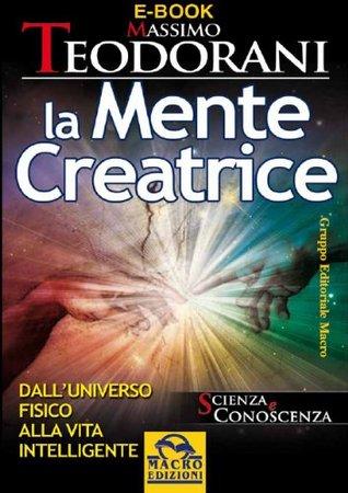 La Mente Creatrice (Scienza e conoscenza)  by  Massimo Teodorani