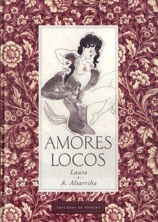 Amores locos  by  Antonio Altarriba