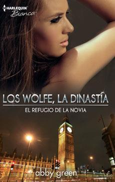 El refugio de la novia (Los Wolfe, la dinastía) (Bad Blood #3)  by  Abby Green