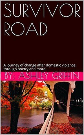 SURVIVOR ROAD  by  By: Ashley Griffin
