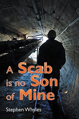 A Scab is no Son of Mine  by  Stephen Whyles