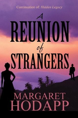 A Reunion of Strangers - A continuation of Hidden Legacy  by  Margaret Hodapp