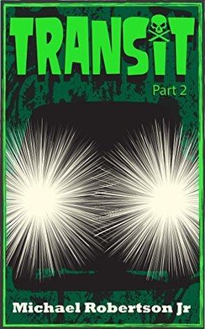 Transit (Episode 2)  by  Michael Robertson Jr.