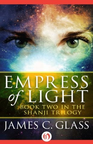 Empress of Light (Shanji Book 2)  by  James C. Glass