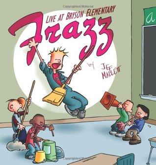Frazz: Live from Bryson Elementary  by  Jef Mallett