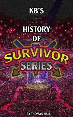 KBs History of Survivor Series Thomas Hall