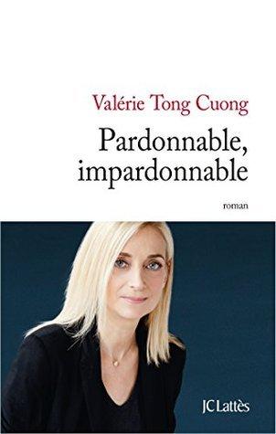 Pardonnable, impardonnable  by  Valérie Tong Cuong