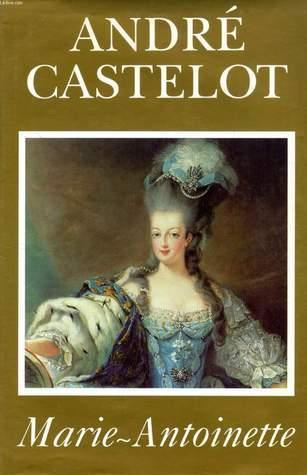 Marie Antoinette André Castelot