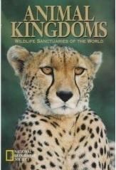 Animal Kingdoms: Wildlife Sanctuaries of the World Patrick R. Booz