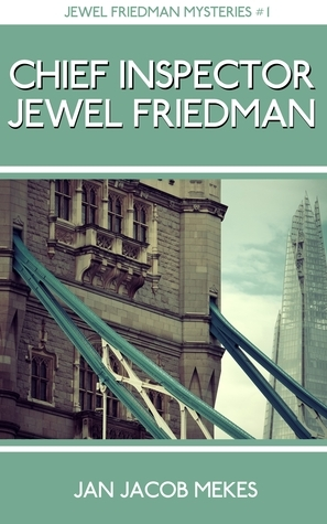 Chief Inspector Jewel Friedman (Jewel Friedman Mysteries, #1)  by  Jan Jacob Mekes