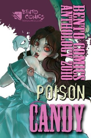 Poison Candy: Bento Comics Anthology 2010  by  Queenie Chan