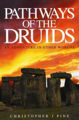 Pathways of the Druids  by  Christopher J. Pine