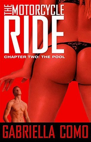 Chapter Two: The Pool (The Motorcycle Ride Book 2) Gabriella Como