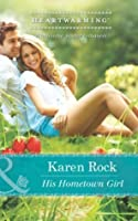His Hometown Girl (Mills & Boon Heartwarming)