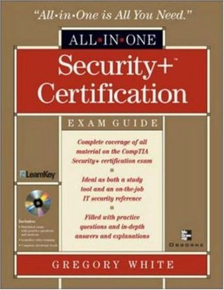 Security+ Certification All-in-One Exam Guide  by  Gregory B. White