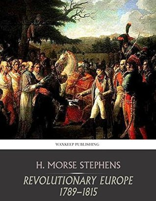 The Principal Speeches of the Statesmen and Orators of the French Revolution, 1789-1795 Volume 1 H Morse Stephens