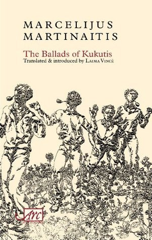 The Ballads of Kukutis  by  Marcelijus Martinaitis