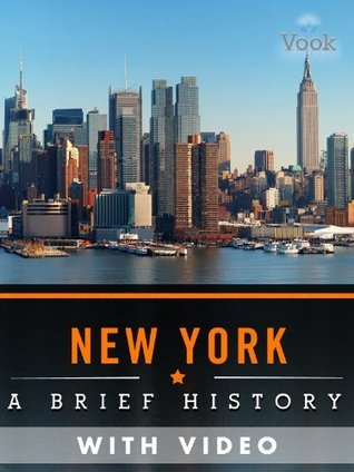 New York: A Brief History  by  Dr. Vook