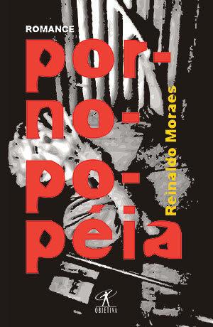 Pornopopeia  by  Reinaldo Moraes