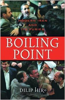 Boiling Point: Modern Iran and Its Furies  by  Dilip Hiro