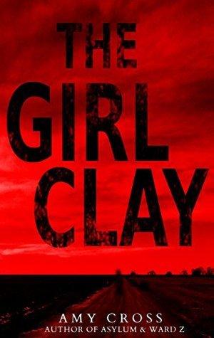The Girl Clay Amy Cross