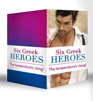 Six Greek Heroes (Mills & Boon e-Book Collections): The Greek Tycoons Convenient Mistress / The Greeks Innocent Virgin / The Greeks Forbidden Bride ... Bridal Bargain / The Antonides Marriage Deal  by  Lynne Graham