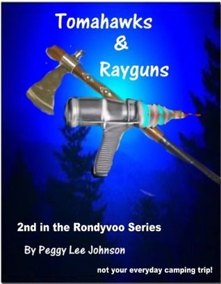 Tomahawks and Rayguns  by  Peggy Lee Johnson
