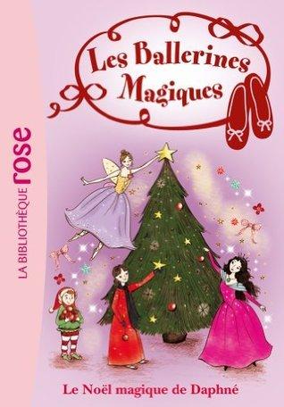 Le Noël magique de Daphné (Les Ballerines Magiques #14) Darcey Bussell