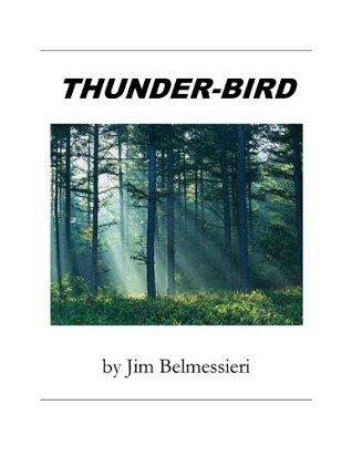 Thunder-Bird  by  Jim Belmessieri